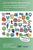 Social Media Marketing: Ein praxisorientierter Leitfaden für erfolgreiches Online-Marketing (Opresnik Management Guides, Band 12)