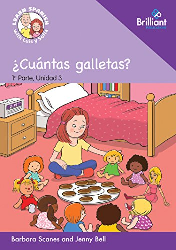 0 ?Cuantas galletas? (How many biscuits?): Learn Spanish with Luis y Sofia: Part 1, Unit 3: Storybook (Learn Spanish with Luis y Sofia, Part 1 Storybooks) por Barbara Scanes