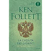 La caduta dei giganti (The Century Trilogy (versione italiana) Vol. 1) (Italian Edition)