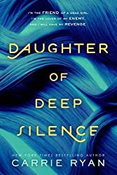 Daughter of Deep Silence by Carrie Ryan (2016-07-12)