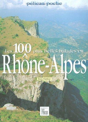 100 plus belles balades en Rhône-Alpes