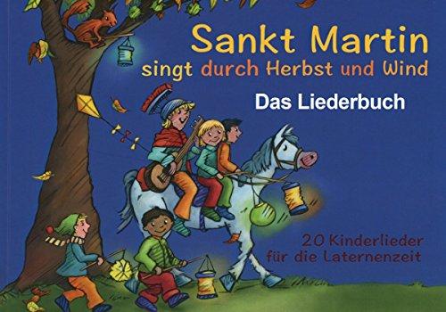 Preisvergleich Produktbild Sankt Martin SINGT durch HERBST und Wind - Das Liederbuch (Edition KINDERLIEDER im Verlag Stephen Janetzko)