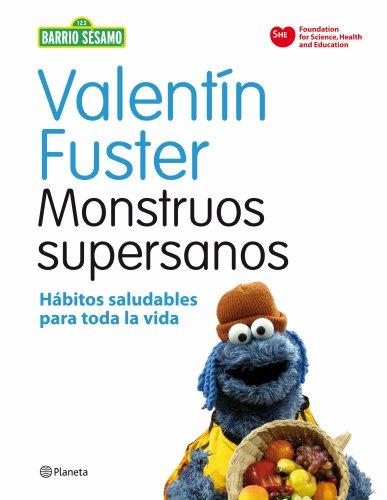 Monstruos supersanos: Hábitos saludables para toda la vida por Valentín Fuster