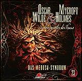 Oscar Wilde & Mycroft Holmes - Sonderermittler der Krone: Folge 23: Das Medusa-Syndrom