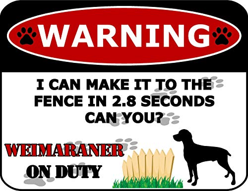 Top Shelf Novelties Warning I Can Make It to The Zence in 2.8 Seconds Can You? SP1543 Hundeschild Weimaraner On Duty (Silhouette) laminiert (inklusive Bonus I Love My Dog) -