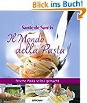 Il Mondo della Pasta: Frische Pasta s...