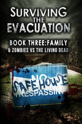 By Frank Tayell Surviving The Evacuation Book 3: Family: & Zombies vs The Living Dead