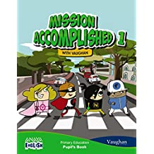 Mission Accomplished 1. (with Activity Book). (Anaya English) - 9788467845877