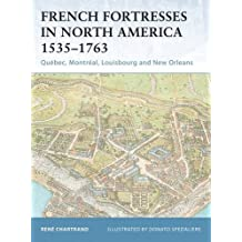 French Fortresses in North America 1535-1763: Quebec, Montreal, Louisbourg and New Orleans