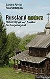 Russland anders: Geheimtipps von Moskau bis Magnitogorsk