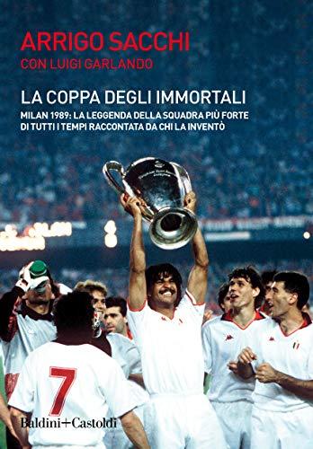 La coppa degli immortali. Milan 1989: la