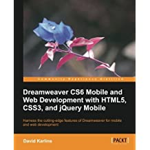 Dreamweaver CS6 Mobile and Web Development with HTML5, CSS3, and jQuery Mobile by David Karlins (2013-05-22)