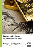 Potere e ricchezza. Una storia economica del mondo