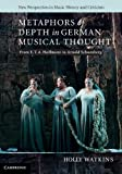Metaphors of Depth in German Musical Thought: From E. T. A. Hoffmann to Arnold Schoenberg (New Perspectives in Music History and Criticism)