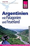 Reise Know-How Argentinien mit Patagonien und Feuerland: Reiseführer für individuelles Entdecken