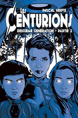 Les Centurions: 2ème génération - Partie 2 par