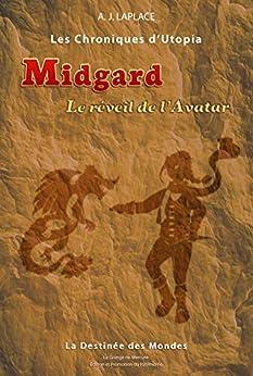 Midgard, le réveil de l'Avatar / ancienne version (Les Chroniques d'Utopia t. 1) par [LAPLACE, Arnaud]