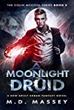 Moonlight Druid: A New Adult Urban Fantasy Novel (The Colin McCool Paranormal Suspense Series Book 3)