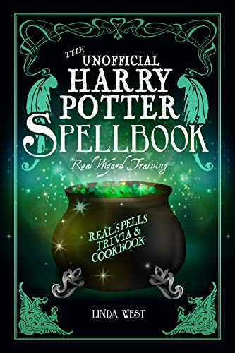 The Unofficial Harry Potter Spell Book: Real Spells, Trivia and ...