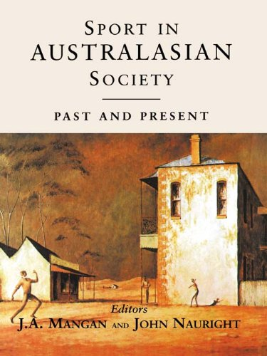 Sport in Australasian Society: Past and Present (Sport in the Global Society)