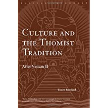 Culture and the Thomist Tradition: After Vatican II: After Varican II (Routledge Radical Orthodoxy)