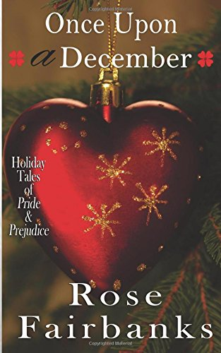 : Holiday Tales of Pride & Prejudice (Once Upon A Rose)