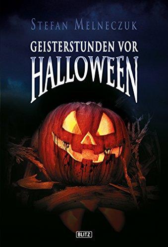 Phantastische Storys 01: Geisterstunden vor Halloween: 32 schwarze Geschichten