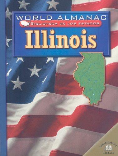 Illinois, el Estado Pradera = Illinois (World Almanac Biblioteca De Los Estados) por Kathleen Feeley