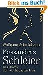 Kassandras Schleier: Das Drama der ho...