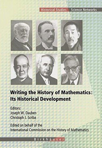 Writing the History of Mathematics: Its Historical Development (Science Networks. Historical Studies) (2002-11-11)