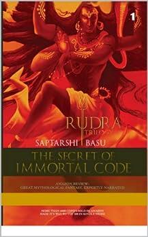 THE SECRET OF IMMORTAL CODE- RUDRA TRILOGY 1 (Shiva Trilogy Book 2) by [BASU, SAPTARSHI]