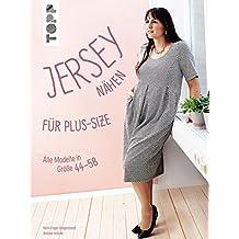 Jersey nähen für Plus-Size: Alle Modelle in Größe 44-58. Mit zwei großen Schnittmusterbogen
