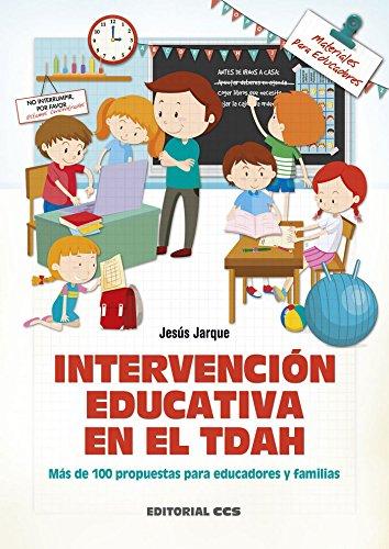 Intervención educativa en el TDAH: Más de 100 propuestas para educadores y familias (Materiales para educadores)