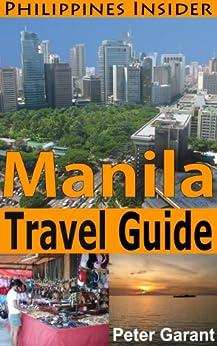 Manila Travel Guide (Philippines Insider Guides Book 3) (English Edition) de [Garant, Peter]