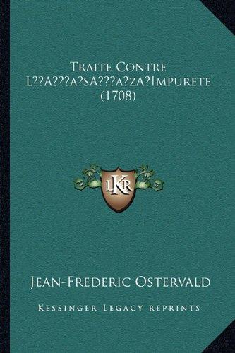 Traite Contre La Acentsacentsa A-Acentsa Acentsimpurete (1708)