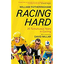 Racing Hard by William Fotheringham (2013-06-06)