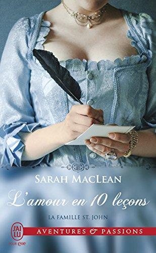 La famille St. John (Tome 2) - L'amour en 10 leçons (J'ai lu Aventures & Passions 11543) par Sarah MacLean