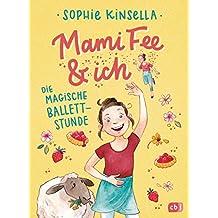 Mami Fee & ich - Die magische Ballettstunde (Die Mami Fee & ich-Reihe 3) (German Edition)