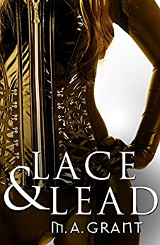 Lace & Lead (Novella) (Lawmen of the Republic Book 1) by [Grant, M.A.]