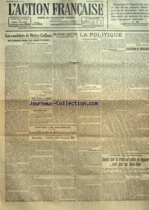 ACTION FRANCAISE (L') [No 11] du 11/01/1920 - LES CANDIDATS DE MALVY-CAILLAUX - RAYEZ MASCURAUD, RANSON, STEEG, STRAUSS ET DELONCLE ! PAR LEON DAUDET - LISEZ L'ACTION FRANCAISE DU DIMANCHE - CONTRE L'OR BOLCHEVIK - LE MILLION DE LA DEFENSE SOCIALE - VERSES - 1.003.493 FRANCS 60 UNE EXPERIENCE DE TRENTE ANS A COMMENCE HIER PAR J. B. - LA POLITIQUE - IMPOT, JUSTICE ET INJUSTICE - LA JUSTICE A SA PLACE - POULE AUX OEUFS D'OR ET PHILOSOPHIE SCYTHE - DE LA SECHERESSE DANS UNE REPUBLIQUE CENTRALISEE