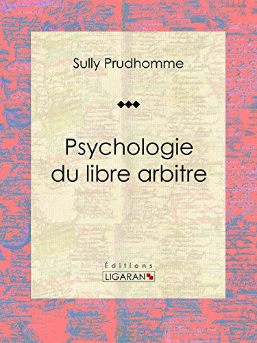 Psychologie du libre arbitre: Essai philosophique