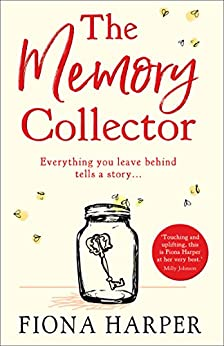 The Memory Collector: The emotional and uplifting new novel from the bestselling author of The Other Us by [Harper, Fiona]