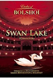 Tchaikovsky - Swan Lake - Bolshoi Ballet [DVD]