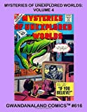 Mysteries Of Unexplored Worlds: Volume 4: Gwandanaland Comics #616 --- Science-Fiction Classic Comics from the Atomic Age -- Stories From Issues #27-38