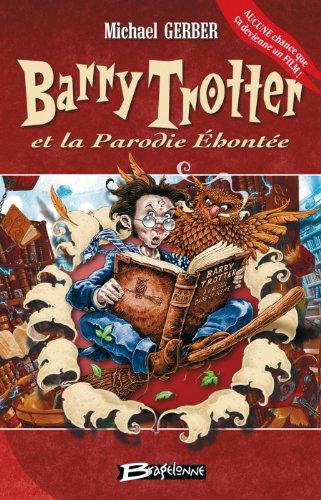 Barry Trotter et la parodie éhontée