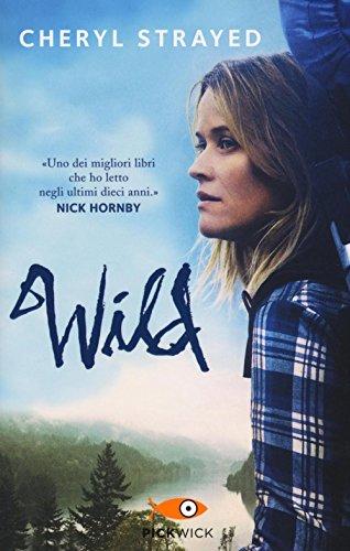 Wild. Una storia selvaggia di avventura e rinascita (Pickwick)