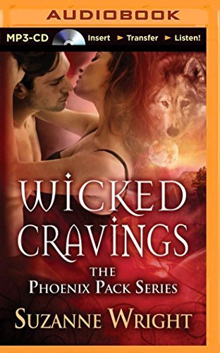 Wicked Cravings (The Phoenix Pack Series) by Suzanne Wright (2014-12-02)