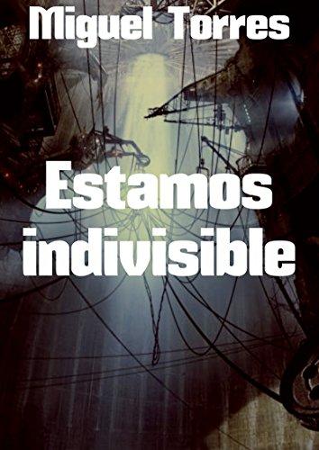 Estamos indivisible por Miguel Torres