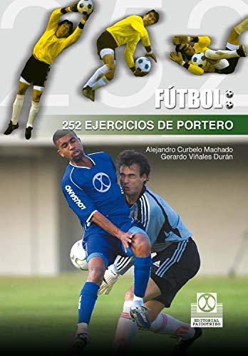 252 ejercicios de portero (Fútbol nº 14) por Gerardo Viñales Durán