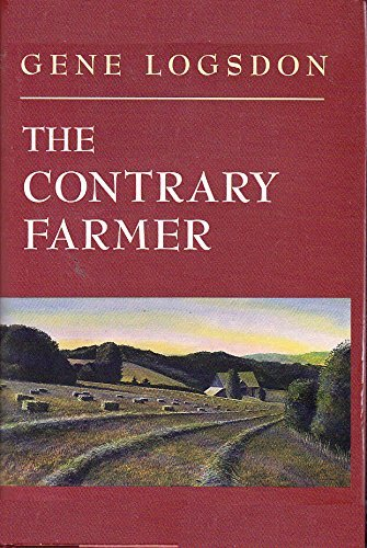 The Contrary Farmer (The Real Goods Independent Living Books) by Gene Logsdon (1994-04-02)